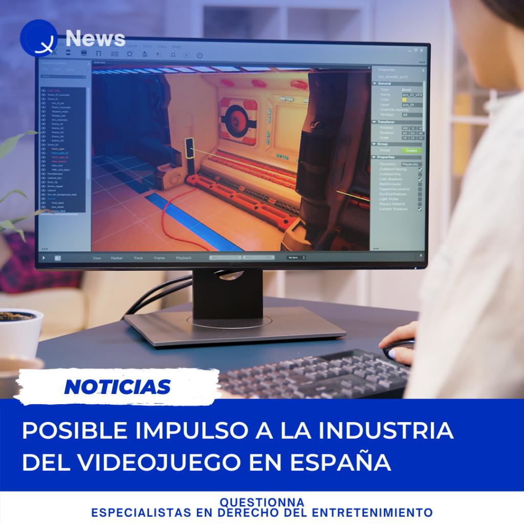 Questionna - Derecho del Entretenimiento - Posible impulso a la industria del videojuego en España